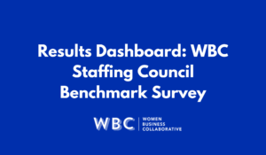 Results Dashboard: WBC Staffing Council Benchmark Survey